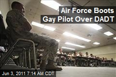 Air Force Boots Gay Pilot Over DADT