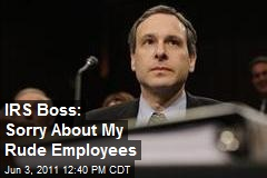 IRS Boss: Sorry About My Rude Employees