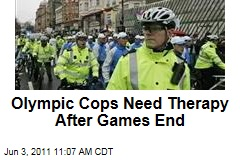 Olympic Cops Need Therapy After Games End