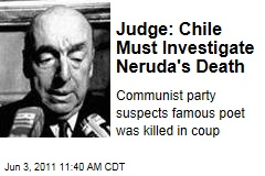 Chile Must Investigate Pablo Neruda's Death, Judge Rules