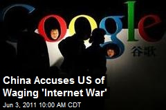 China Accuses US of Waging 'Internet War'