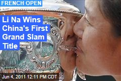 Li Na Wins French Open, the First Grand Slam Title for China
