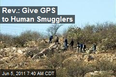 Rev.: Give GPS to Human Smugglers