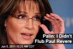 Sarah Palin: I Didn't Mess Up Paul Revere Question