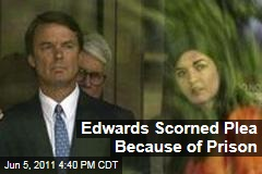 John Edwards Indicted: He Scorned Plea Deal Because of Prison Time