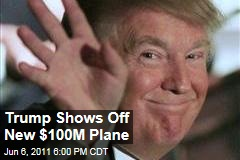 Donald Trump Shows Off New $100M Power Plane