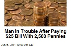 Man in Trouble After Paying $25 Bill With 2,500 Pennies