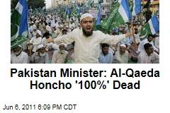 Pakistan Minister Rehman Malik confirms Al-Qaida commander Ilyas Kashmiri Is '100%' Dead