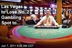 Las Vegas to Lose No. 2 Gambling Spot to...