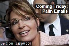 Sarah Palin Emails to Be Released Friday in Juneau