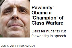 Pawlenty: Obama a 'Champion' of Class Warfare