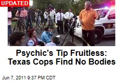 Psychic's Tip Prompts Search for Bodies in Texas