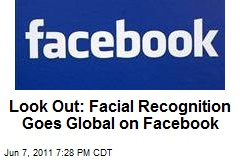 Look Out: Facial Recognition Goes Global on Facebook