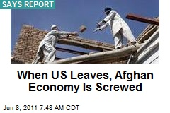 When US Leaves, Afghan Economy Is Screwed