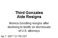 Third Gonzales Aide Resigns