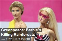 Greenpeace: Barbie's Killing Rainforests
