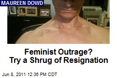 Feminist Outrage? Try a Shrug of Resignation