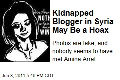 Gay Girl in Damascus' Blogger Amina Arraf May Not Exist, Despite Kidnapping Claims in Syria'