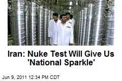 Iran: Nuke Test Will Give Us 'National Sparkle'