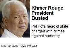 Khmer Rouge President Busted