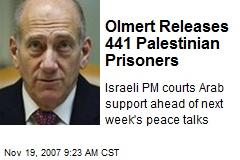 Olmert Releases 441 Palestinian Prisoners