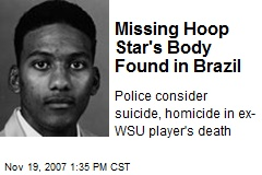 Missing Hoop Star's Body Found in Brazil