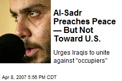 Al-Sadr Preaches Peace — But Not Toward U.S.
