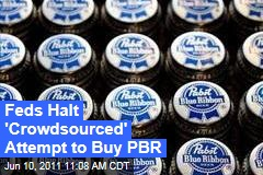 Web Campaign to Buy Pabst Brewing Company Through Crowdsourcing Ends After SEC Investigation