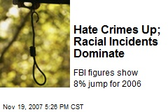 Hate Crimes Up; Racial Incidents Dominate