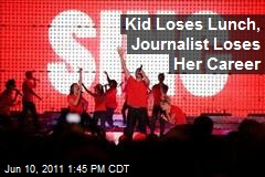 Kid Loses Lunch, Journalist Loses Her Career