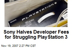 Sony Halves Developer Fees for Struggling PlayStation 3