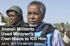 Somali Militant Group al-Shabab Used Interior Minister's Own Niece to Kill Him