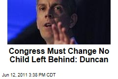Arne Duncan: Congress Must Act to Change No Child Left Behind