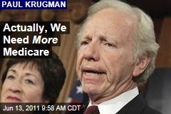 Paul Krugman: Don't Listen to Joe Lieberman--Medicare Means Savings