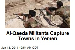 Al-Qaeda Militants Capture Towns in Yemen