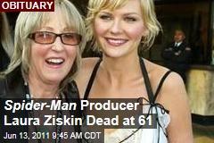 """Laura Zisken Dies: """"Spider-Man"""" Producer Dead at 61"""