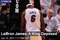 LeBron James: A King Deposed