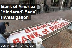 Bank of America 'Hindered' Feds' Investigation