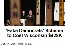 'Fake Democrats' Scheme to Cost Wisconsin $428K