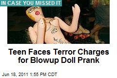 Teen Faces Terror Charges for Blowup Doll Prank
