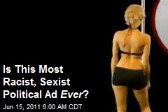 Is This Most Racist/Sexist Political Ad Ever?