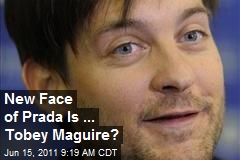 New Face of Prada Is ... Tobey Maguire?