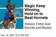 Magic Keep Winning, Hold on to Beat Hornets
