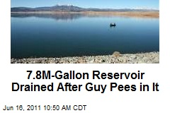7.8M-Gallon Reservoir Drained After Guy Pees in It