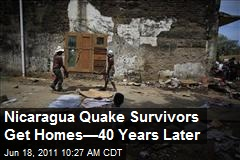 Nicaragua Quake Survivors Get Homes—40 Years Later
