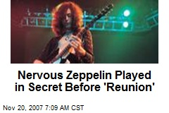Nervous Zeppelin Played in Secret Before 'Reunion'