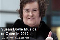Susan Boyle Musical to Open in 2012