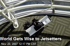 World Gets Wise to Jetsetters