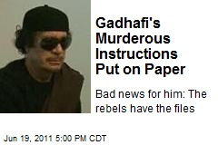Gadhafi's Murderous Instructions Put on Paper