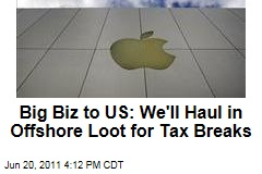 Apple, Google Seek Repatriation Holiday: Tax Breaks to Bring in Offshore Profits